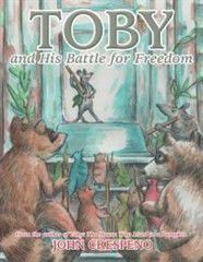 Toby and His Battle for Freedom: From the Author of Toby
