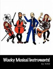 Wacky Musical Instruments!
