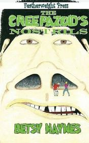 The Creepazoid's Nostrils