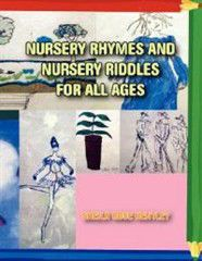 Nursery Rhymes and Nursery Riddles for All Ages
