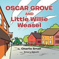 Oscar Grove and Little Willie Weasel