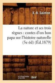 La Nature Et Ses Trois Regnes