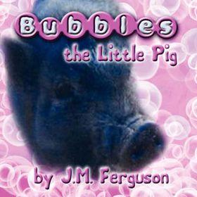 Bubbles the Little Pig