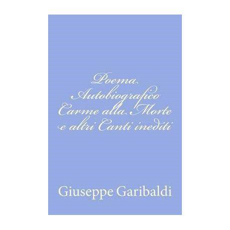 Poema Autobiografico Carme Alla Morte E Altri Canti Inediti Buy
