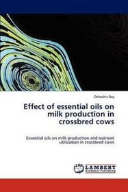 Effect of Essential Oils on Milk Production in Crossbred Cows