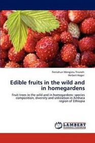 Edible Fruits in the Wild and in Homegardens