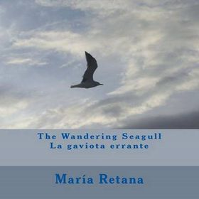 The Wandering Seagull/La Gaviota Errante