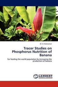 Tracer Studies on Phosphorus Nutrition of Banana
