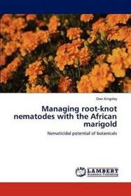 Managing Root-Knot Nematodes with the African Marigold