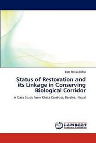 Status of Restoration and Its Linkage in Conserving Biological Corridor