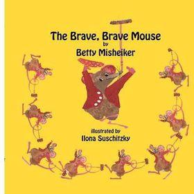 The Brave, Brave, Mouse
