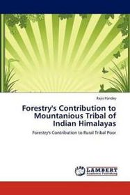 Forestry's Contribution to Mountanious Tribal of Indian Himalayas