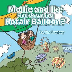 Mollie and Ike Find Jesus in a Hotair Balloon?