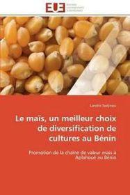 Le Mais, Un Meilleur Choix de Diversification de Cultures Au Benin