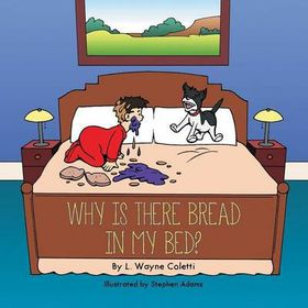 Why Is There Bread in My Bed?