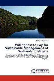 Willingness to Pay for Sustainable Management of Wetlands in Nigeria