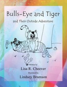 Bulls-Eye and Tiger and Their Outside Adventure