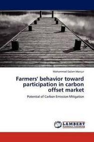 Farmers' Behavior Toward Participation in Carbon Offset Market