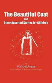 The Beautiful Coat and Other Assorted Stories for Children