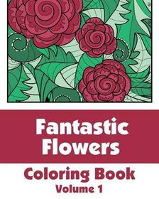 Fantastic Flowers Coloring Book