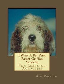 I Want a Pet Petit Basset Griffon Vendeen