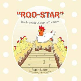 Roo-Star, the Smartest Chicken in the COOP