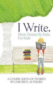 I Write Short Stories by Kids for Kids Vol. 2