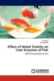 Effect of Nickel Toxicity on Liver Enzymes of Fish