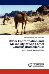 Udder Conformation and Milkability of She-Camel (Camelus Dromedarius)