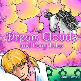 Dream Clouds and Pony Tales