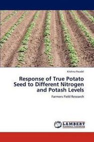 Response of True Potato Seed to Different Nitrogen and Potash Levels