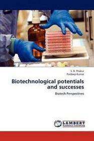 Biotechnological Potentials and Successes