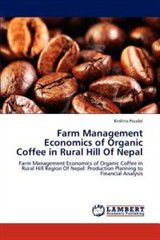 Farm Management Economics of Organic Coffee in Rural Hill of Nepal