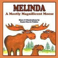 Melinda a Mostly Magnificent Moose