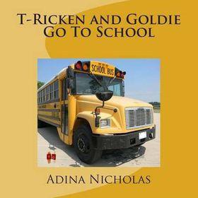 T-Ricken and Goldie Go to School