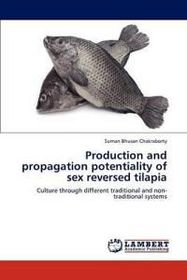 Production and Propagation Potentiality of Sex Reversed Tilapia