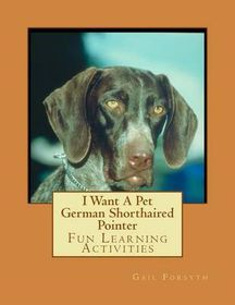 I Want a Pet German Shorthaired Pointer