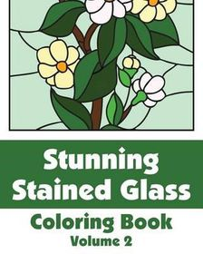 Stunning Stained Glass Coloring Book (Volume 2)