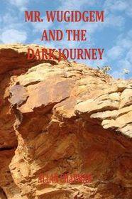 Mr. Wugidgem and the Dark Journey