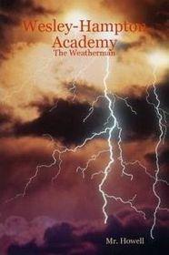 Wesley-Hampton Academy - The Weatherman