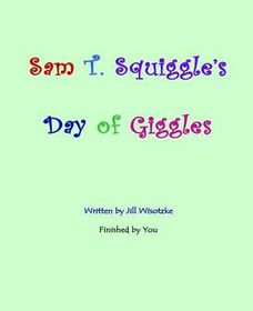 Sam T. Squiggle's Day of Giggles
