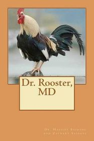 Dr. Rooster, MD
