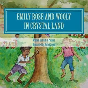 Emily Rose and Wooly in Crystal Land