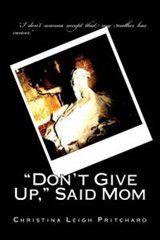 Don't Give Up, Said Mom