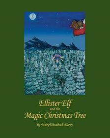 Ellister Elf and the Magic Christmas Tree