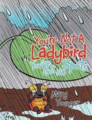 You're Not a Ladybird You've Got No Spots