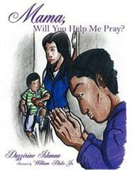 Mama, Will You Help Me Pray?