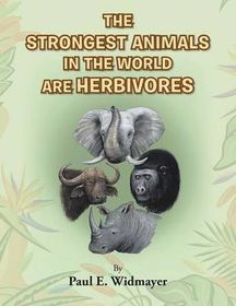 The Strongest Animals in the World Are Herbivores