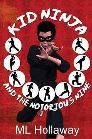 Kid Ninja and the Notorious Nine