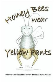 Honey Bees Wear Yellow Pants